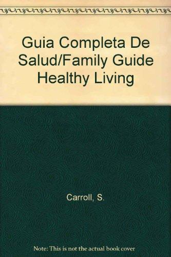 9789995607968: Guia Completa De Salud/Family Guide Healthy Living