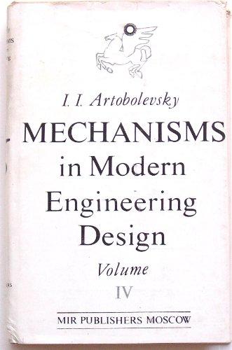 Mechanisms in Modern Engineering Design, A Handbook: Artobolevsky, I.I.