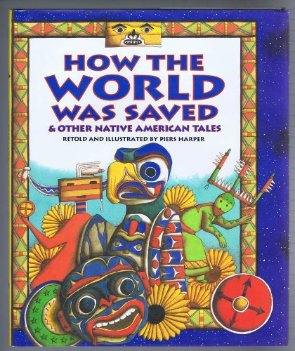 How the World Was Saved and Other Native American Tales (Golden Books): Harper, Piers