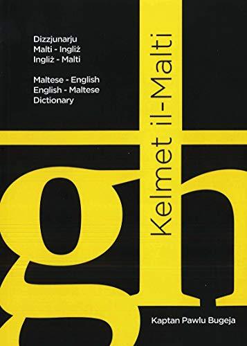 Kelmet Il-Malti: Maltese-English English-Maltese Dictionary (Paperback): Paul Bugeja
