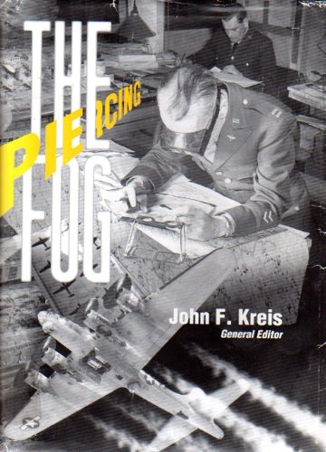 Piercing the Fog: Intelligence and Army Air Forces Operations in World War II: Kreis, John F.