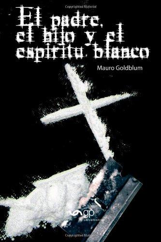 9789995732066: El Padre, El Hijo Y El Espíritu Blanco