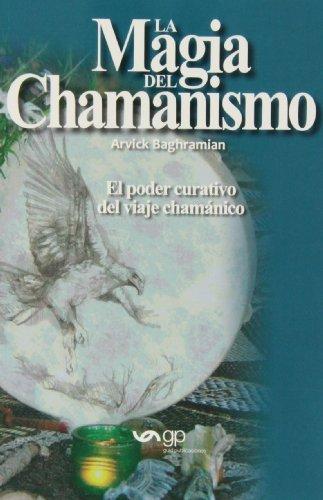 9789995732103: La Magia Del Chamanismo (Spanish Edition)