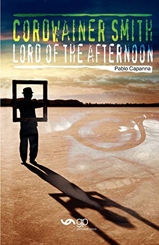 Lord of the Afternoon (Paperback): Pablo Capanna