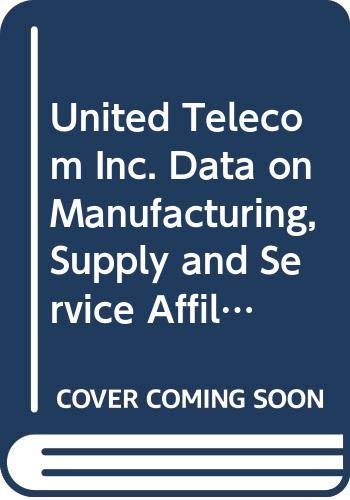 9789995752231: United Telecom Inc. Data on Manufacturing, Supply and Service Affiliates, 1983