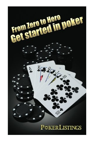 9789995782207: From Zero to Hero: Get Started in Poker - Pokerguide by PokerListings