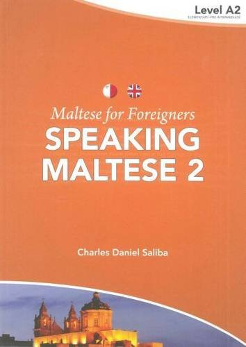 9789995782634: Maltese for Foreigners: Level 2: Speaking Maltese (Maltese and English Edition)