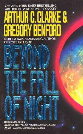 Beyond the Fall of Night: Clarke, Arthur C.; Benford, Gregory