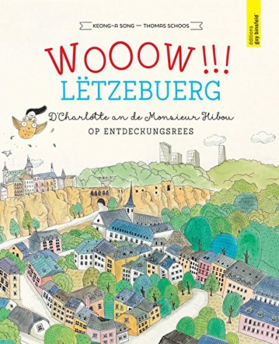 WOOOW!!! LËTZEBUERG : D'Charlotte an de Monsieur Hibou op Entdeckungsrees - Thomas Schoos