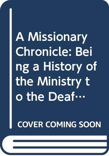9789995965631: A Missionary Chronicle: Being a History of the Ministry to the Deaf in the Episcopal Church (1850-1980)