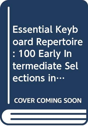 9789996008160: Essential Keyboard Repertoire: 100 Early Intermediate Selections in Their Original Form Baroque to Modern