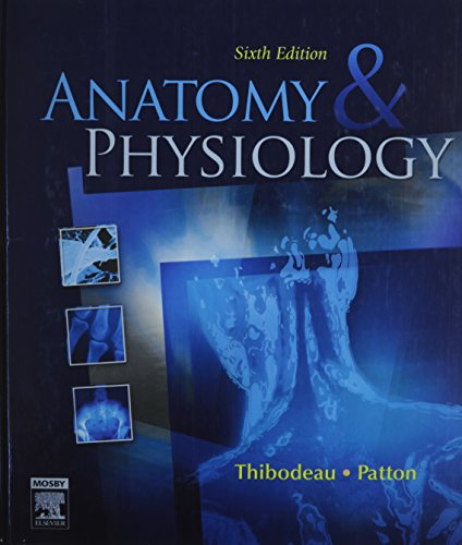 ANATOMY & PHYSIOLOGY : Sixth Edition: Gary A. Thibodeau,