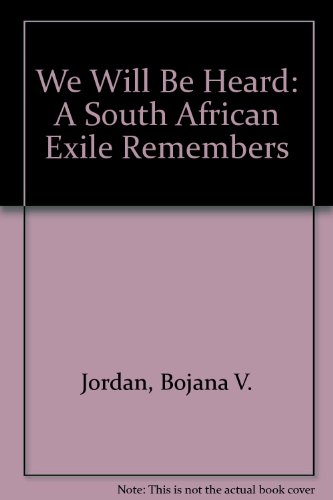9789996171024: We Will Be Heard: A South African Exile Remembers