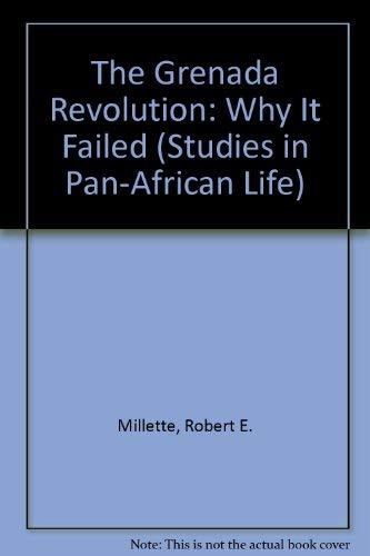 The Grenada Revolution: Why It Failed (Studies: Millette, Robert E.;
