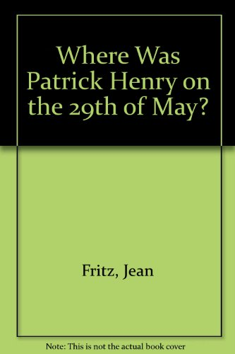 9789996221262: Where Was Patrick Henry on the 29th of May?