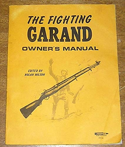 The Fighting Garand Owner's Manual