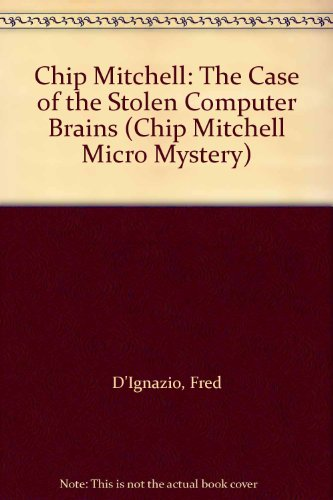 9789996254406: Chip Mitchell: The Case of the Stolen Computer Brains (Chip Mitchell Micro Mystery)