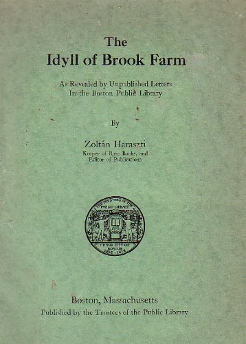 9789996276484: The Idyll of Brook Farm : As Revealed by Unpublished Letters in the Boston Public Library