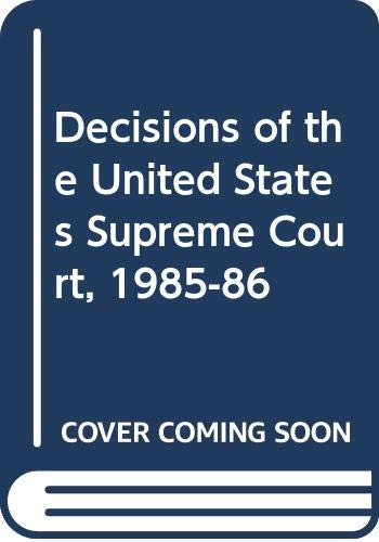 9789996331862: Decisions of the United States Supreme Court, 1985-86