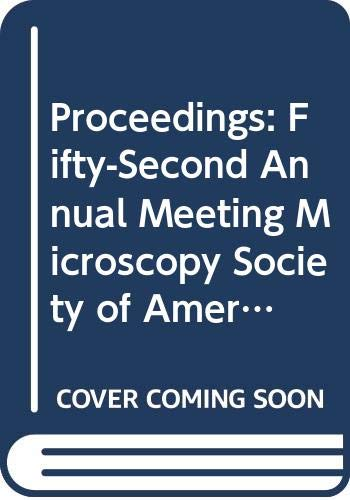 9789996332616: Proceedings: Fifty-Second Annual Meeting Microscopy Society of America (52nd)