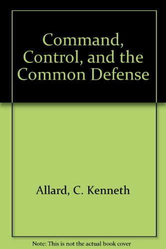 9789996460746: Command, Control, and the Common Defense
