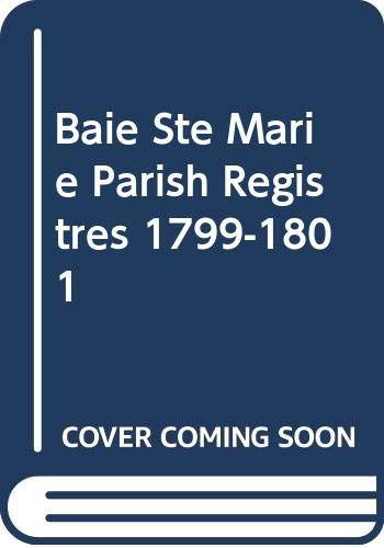 9789996477447: Baie Ste Marie Parish Registres 1799-1801