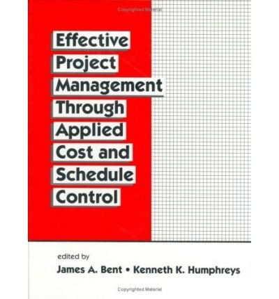 9789996495816: Effective Project Management Through Applied Cost and Schedule Control (Cost Engineering (Marcel Dekker, Inc.), 26.)