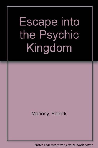 9789996660986: Escape into the Psychic Kingdom