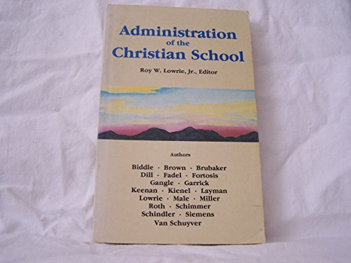 9789996663017: Administration of the Christian School