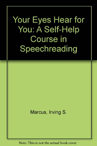 9789996687150: Your Eyes Hear for You: A Self-Help Course in Speechreading