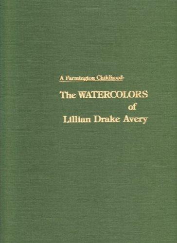 9789996793851: A Farmington Childhood: The Watercolors of Lillian Drake Avery