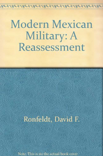 Modern Mexican Military: A Reassessment (9996796809) by Ronfeldt, David F.