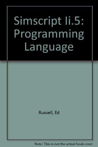 Simscript Ii.5: Programming Language: Ed Russell