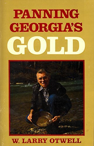 9789996859649: Panning Georgia's Gold: The Gold-Panner's Guidebook