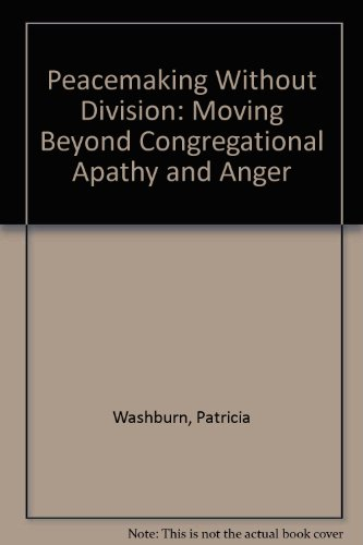 9789996924729: Peacemaking Without Division: Moving Beyond Congregational Apathy and Anger