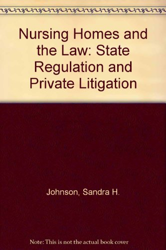 9789996932366: Nursing Homes and the Law: State Regulation and Private Litigation