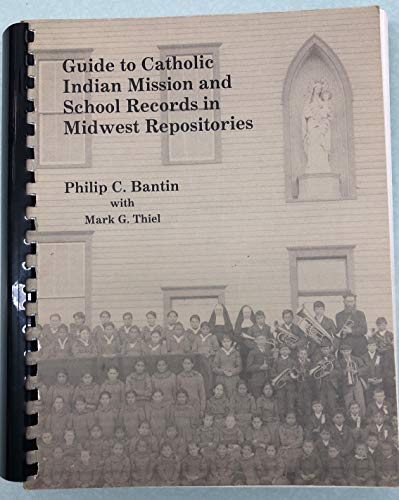 9789996936043: Guide to Catholic Indian Mission and School Records in Midwest Repositories