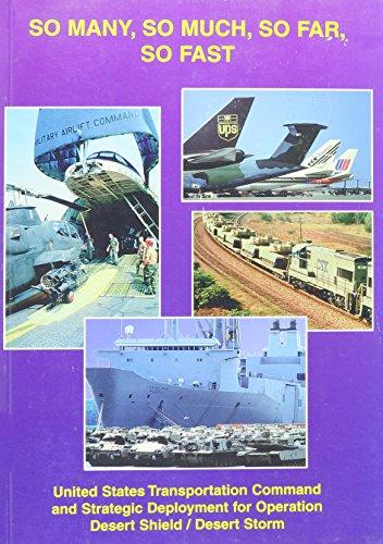 9789996968952: So Many, So Much, So Far, So Fast: United States Transportation Command and Strategic Deployment for Operation Desert Shield/Desert Storm