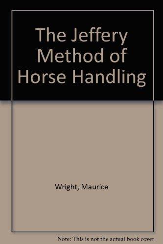 9789997157379: The Jeffery Method of Horse Handling