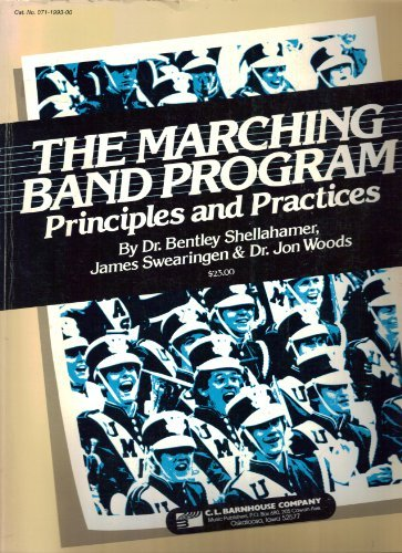 The Marching Band Program: Principles and Practices: Bentley Shellahamer; James