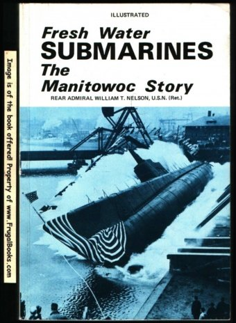 9789997184313: Fresh Water Submarines: The Manitowoc Story