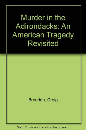 9789997264480: Murder in the Adirondacks: An American Tragedy Revisited