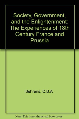 9789997301659: Society, Government, and the Enlightenment: The Experiences of 18th Century France and Prussia