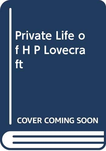 9789997304124: Private Life of H P Lovecraft