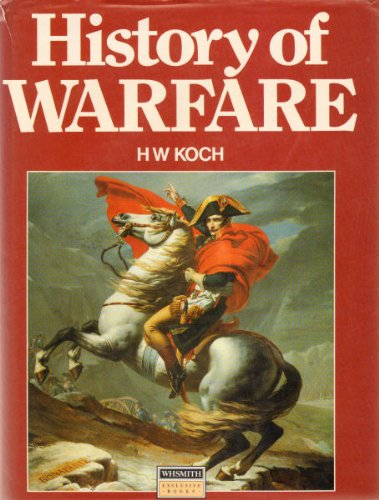History of Warfare: Koch, H.W.
