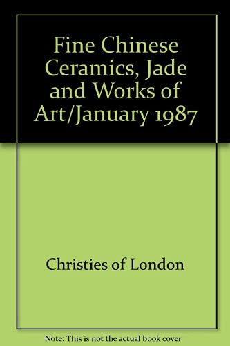 Fine Chinese Ceramics, Jade and Works of