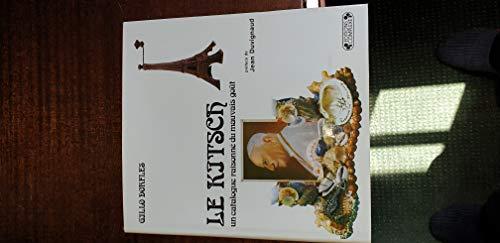 9789997354372: Le Kitsch: UN Catalogue Raisonne Du Mauvais Gout