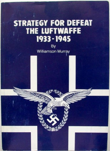 9789997393487: Strategy for Defeat, the Luftwaffe, 1933-1945