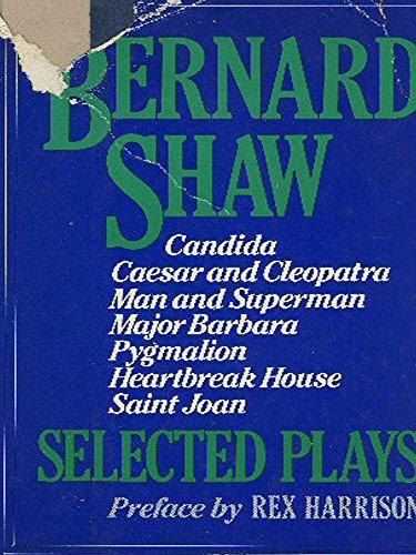 Bernard Shaw: Selected Plays: Rex Harrison