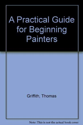 9789997401434: A Practical Guide for Beginning Painters